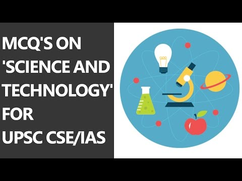 Mock Test on 'Science and Technology' for UPSC CSE/IAS
