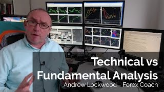 Technical vs Fundamental Analysis - Andrew Lockwood - Forex Coach, Mentor - Education & Training