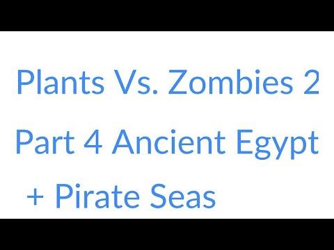 Plants Vs. Zombies 2 Part 4 Ancient Egypt + Pirate Seas