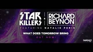 "Starkillers & Richard Beynon ft. Natalie Peris - ""What Does Tomorrow Bring"" (Extended mix)"