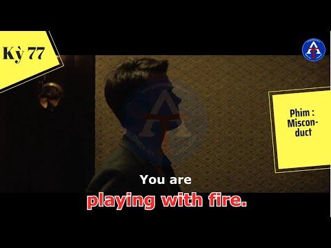 [HỌC IDIOM QUA PHIM] - Play With Fire (Phim Misconduct)