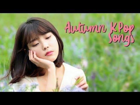 🍂 Autumn KPop Songs 🍂