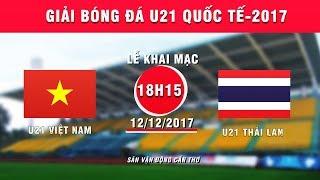 full | u21 việt nam vs u21 thái lan | giải bóng đá u21 quốc tế báo thanh niên 2017