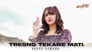 Download lagu Happy Asmara - Tresno Tekane Mati