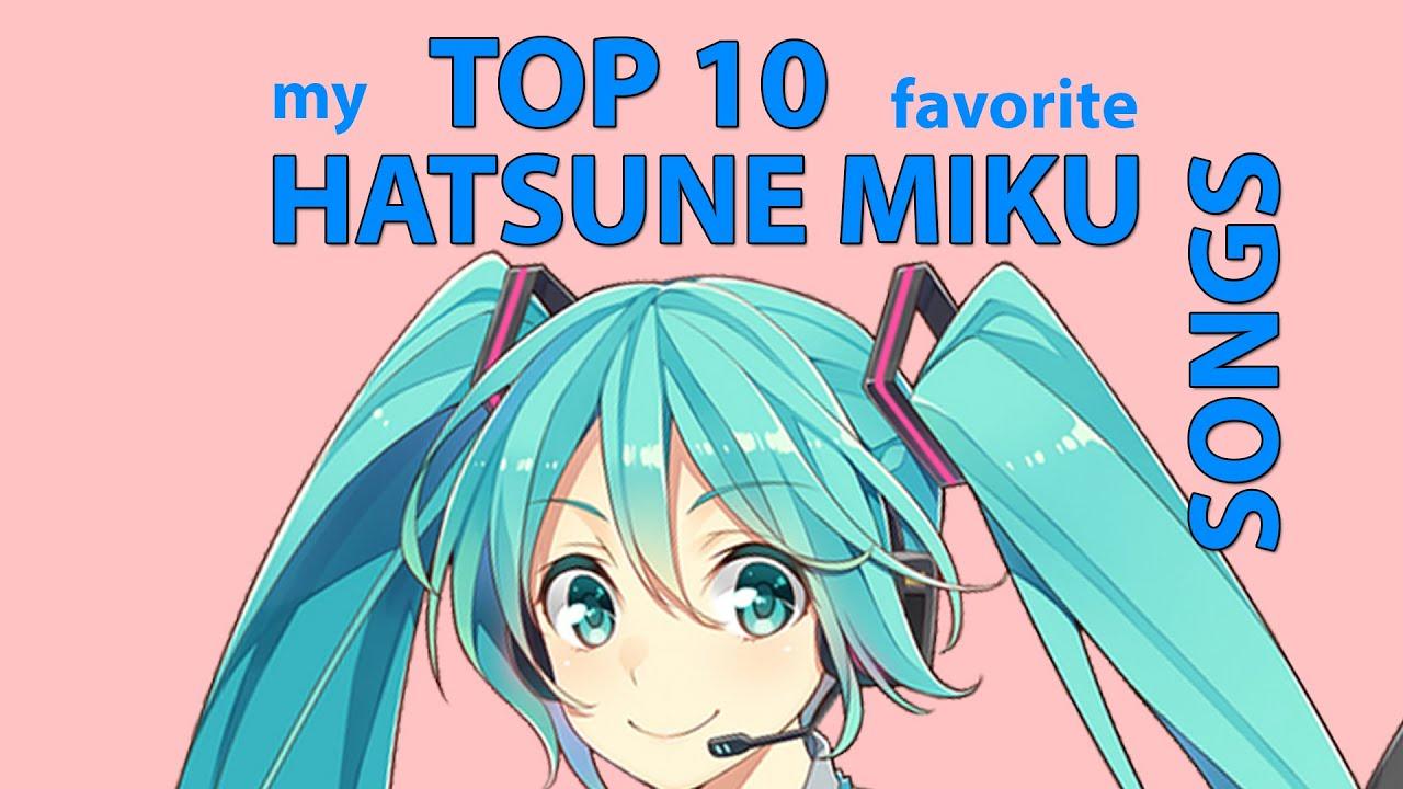 My TOP 8 BEST HATSUNE MIKU SONGS