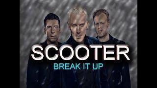 SCOOTER - BREAK IT UP (WITH LYRICS)
