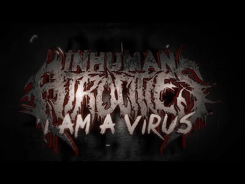 INHUMAN ATROCITIES - I AM A VIRUS [SINGLE] (2018) SW EXCLUSIVE