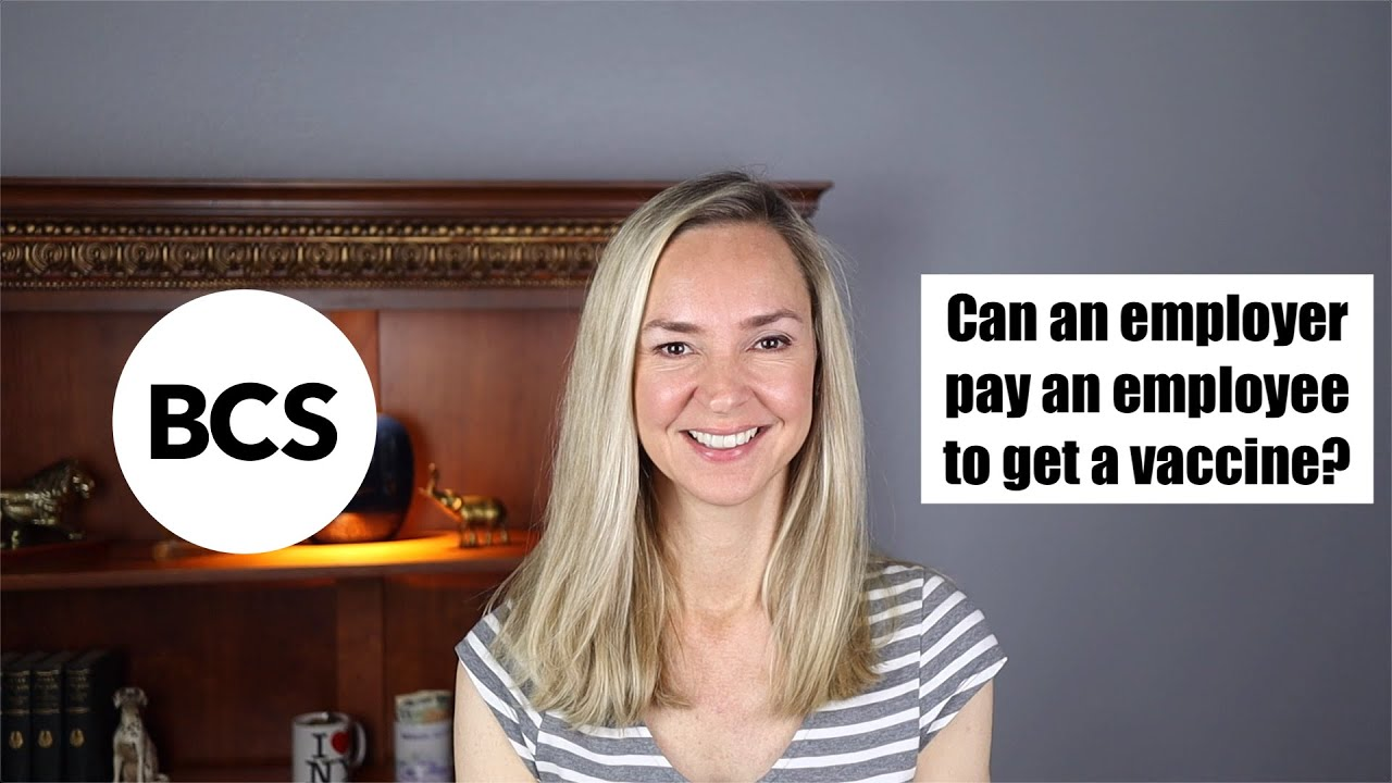 Can an employer pay an employee to get the vaccine?