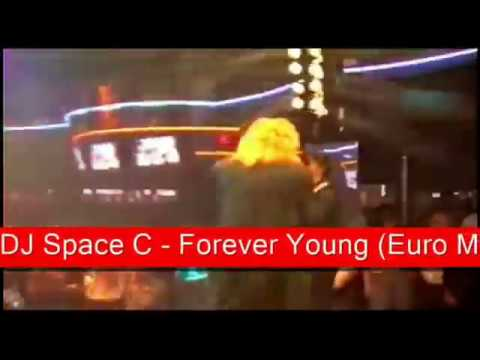 DJ Space C - Forever Young (Euro Mix Live)