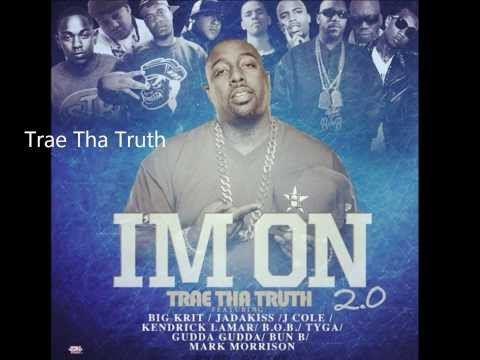 Trae Tha Truth- I'm On 2.0 [HD] (ft Big Krit, Jadakiss, J.Cole, Kenrick Lamar B.O.B & More)