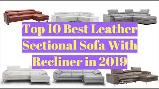 Top 10 Best Leather Sectional Sofa With Recliner in 2019 | Top9home.com