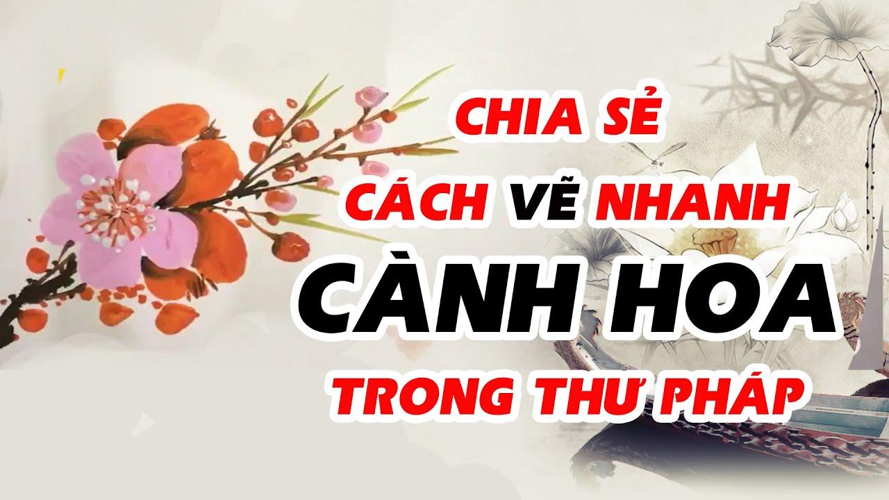 Cách vẽ nhanh cành hoa làm nền thư pháp     Hồn Chữ Việt