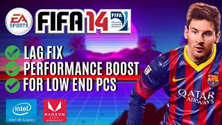 FIFA 14 : Lag fix and Performance Boost for Low End PC