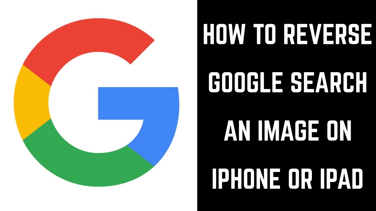 How To Reverse Google Search An Image On Iphone Or Ipad Youtube