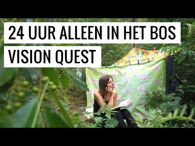 Vision Quest: 24 Uur Alleen In Het Bos (Zonder Eten En Telefoon!)