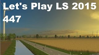 "[""Landwirtschafts Simulator 2015"", ""Let's Play"", ""LS15"", ""#447"", ""mod map""]"