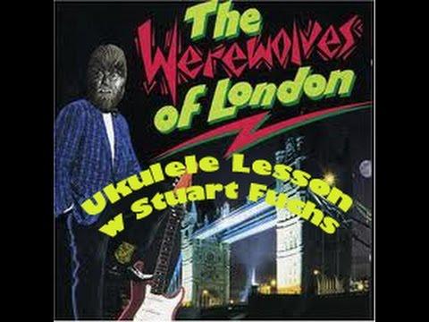 Ukulele Lesson Werewolves Of London Stuart Fuchs Youtube