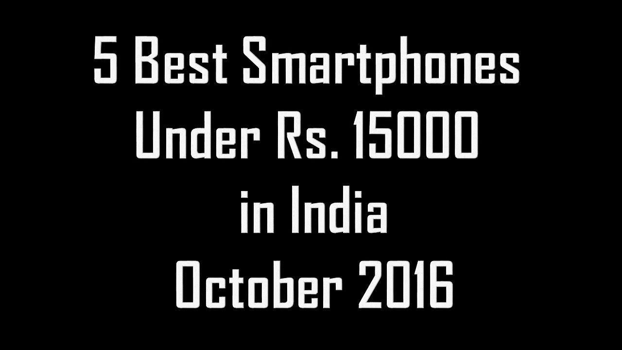 Download 5 Best Smartphones under Rs. 15000 in India October 2016
