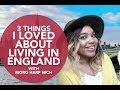 3 Things I Loved About Living In England