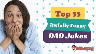 Top 55 Awfully Funny Dad Jokes