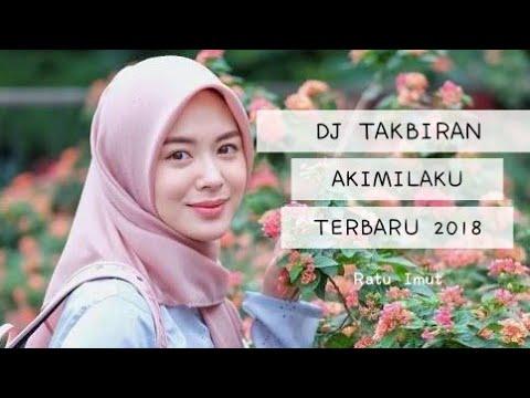 DJ TAKBIRAN AKIMILAKU TERBARU 2018