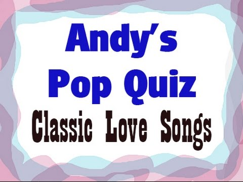 Pop Quiz No64 - 10 Classic Love Songs