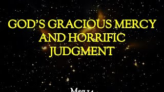 Micah: God's Gracious Mercy And Horrific Judgment