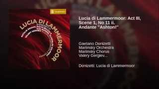 "Lucia di Lammermoor: Act III, Scene 1, No 11 ii. Andante ""Ashton!"""