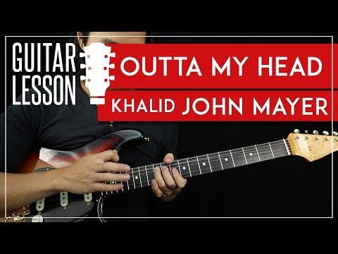 Outta My Head Guitar Tutorial - Khalid & John Mayer Guitar Lesson 🎸 |Solo + Chords + TAB|