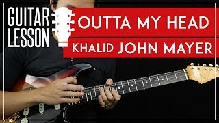 Outta My Head Guitar Tutorial - Khalid & John Mayer Guitar Lesson 🎸 |Solo + Chords + TAB|