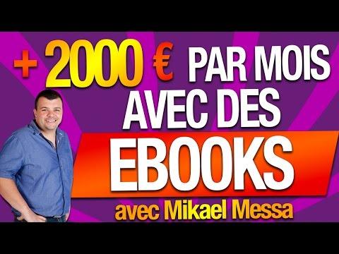 + de 2000 EUROS par MOIS en AUTOMATIQUE avec des EBOOKS ! Avec Mikael MESSA