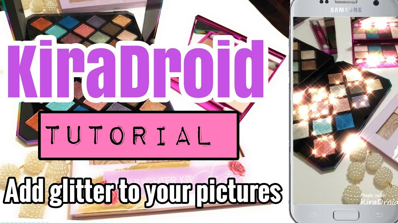 KiraDroid App Tutorial - Instagram Sparkle Filter and Pictures Effects 2018