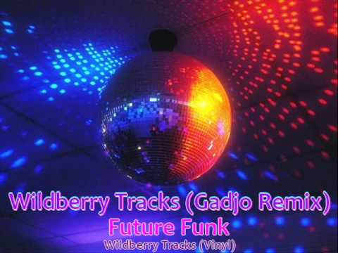 Future Funk - Wildberry Tracks (Gadjo Remix)