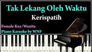 Kerispatih - Tak Lekang Oleh Waktu Piano Karaoke Versi Wanita