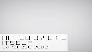 【djalto】 Hated by Life Itself