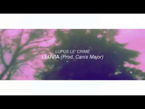 Lupus Le' Crime 'Lluvia' (Inédito 2013)(Prod. Canis Major)