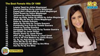 The Best Female Hits of 1999 | MOR Playlist Non-Stop OPM Songs 2018 ♪
