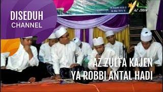 Az Zulfa Kajen Terbaru - Ya Robbi Antal Hadi