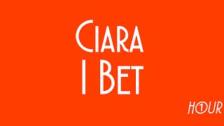Ciara- I Bet [1 HOUR VERSION]