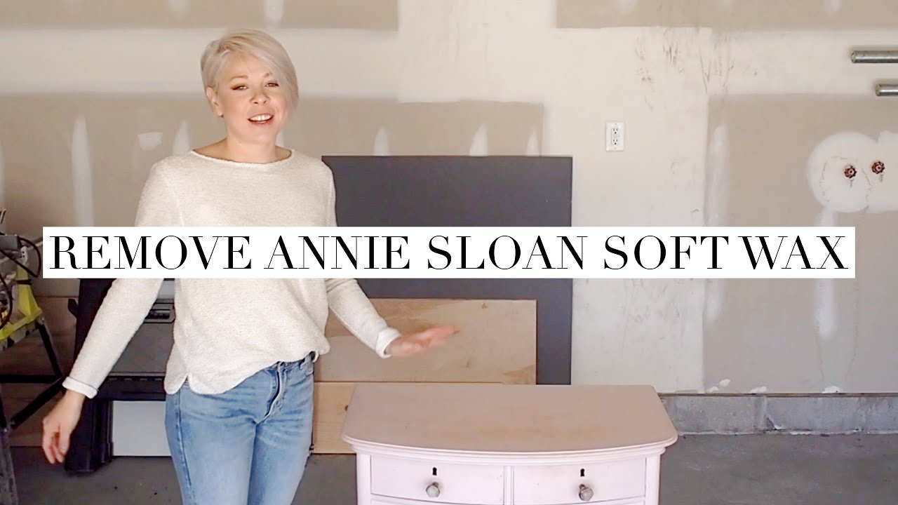 How To Remove Annie Sloan Soft Wax No