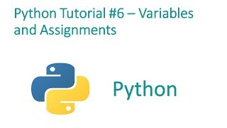 Python Programming Tutorial #6 - Variables and assignments
