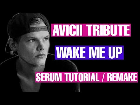 "Avicii Tribute - ""Wake Me Up"" Serum Tutorial / Remake [FREE DOWNLOAD]"