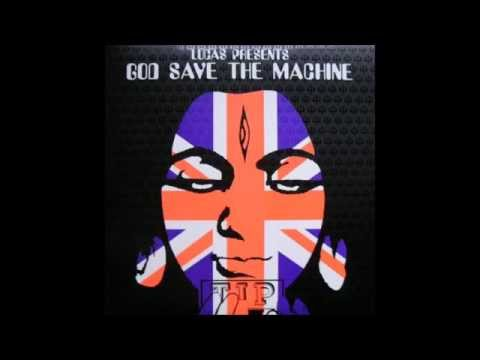 Lucas Presents - God Save The Machine