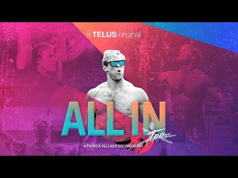 All In Too - A Patrick Vellner Documentary - Episode One: Meet Pat