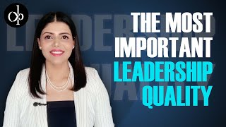 The Most Important Leadership Quality By Deepti Pathak | Leadership Coach