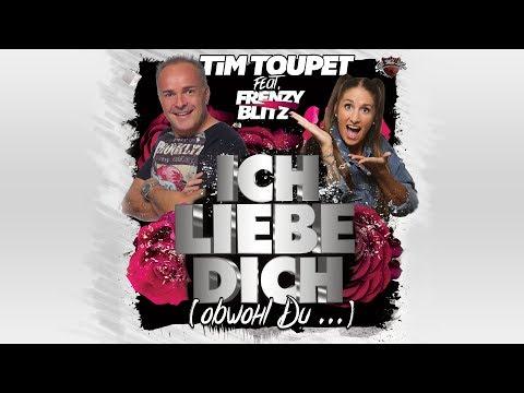 Ich liebe Dich (obwohl Du … ) - Tim Toupet feat. Frenzy Blitz (offizielles Lyric Video)