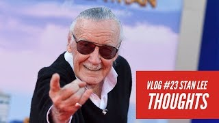 Stan Lee Thoughts | VLOG #23