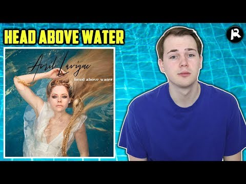 Avril Lavigne - Head Above Water | Song Review
