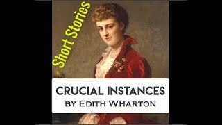 Crucial Instances Audiobook by Edith Wharton  | Short Stories with Subtitles