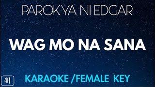 Parokya Ni Edgar - Wag Mo Na Sana (Karaoke/Acoustic Instrumental) [Female Key]